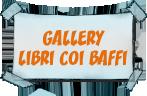 Gallery Libri coi Baffi
