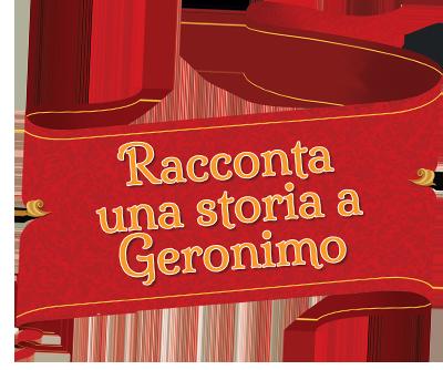 Racconta una storia a Geronimo