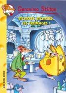 Bizarres, bizzares ces fromages