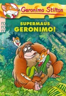 Supermaus Geronimo! (Band 27)