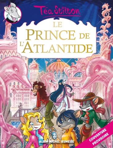 Le Prince de l'Atlantide : Un Hors série écrit par Téa Stilton !!