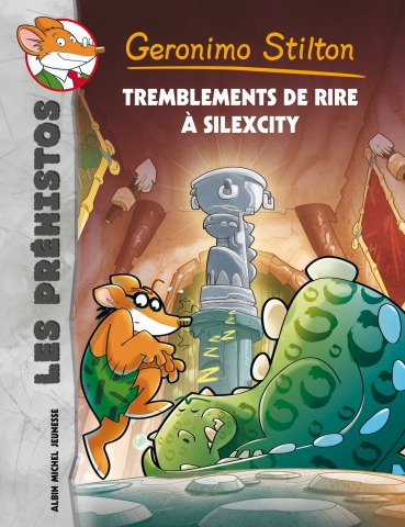 UNE NOUVELLE AVENTURE POUR GERONIMO STILTONOUTH : TREMBLEMENTS DE RIRE À SILEXCITY !