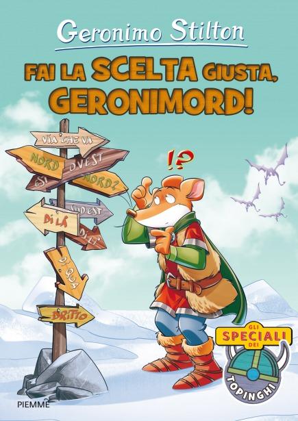 Fai la scelta giusta, Geronimord!
