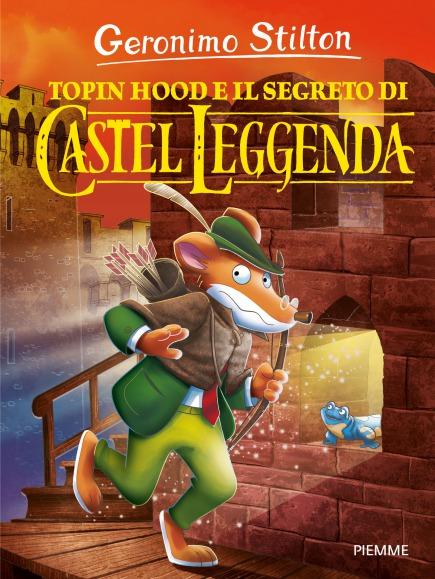 Topin Hood e il segreto di Castel Leggenda - Castel
