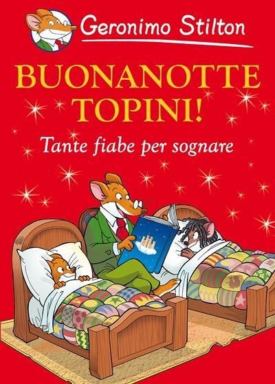 Buonanotte Topini Libri Speciali I Libri Di Geronimo Stilton