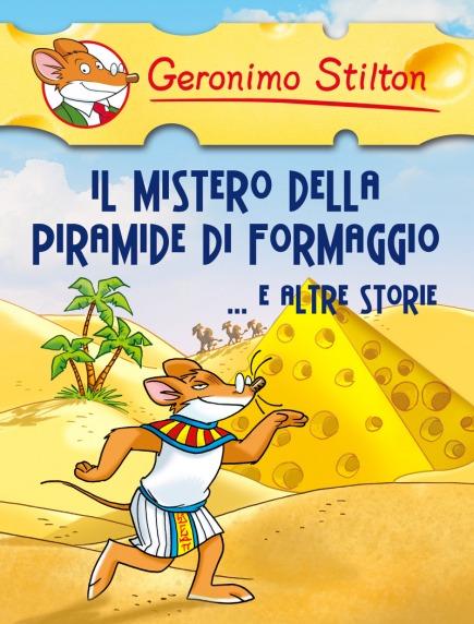 Il mistero della piramide di formaggio... e altre storie