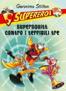 Supersquitt contro i terribili tre