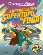 Superallarme, Supertopo in fuga!
