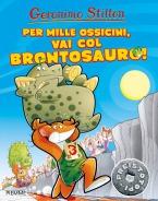 Per mille ossicini, vai col brontosauro!