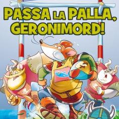 Passa la palla, Geronimord! - Sfoglialo in anteprima!