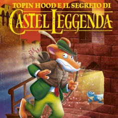 Topin Hood e il segreto di Castel Leggenda: sfoglialo in anteprima!