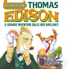 A tu per tu con Thomas Edison - Leggi un estratto!
