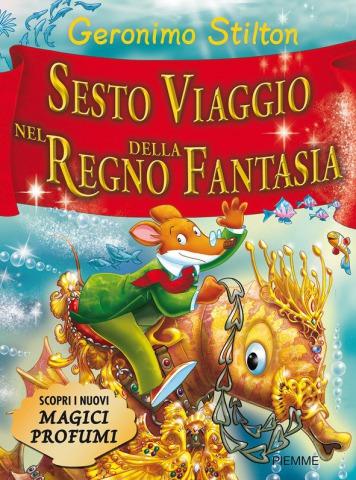 Sesto Viaggio nel Regno della Fantasia: un'avventura... fantàsica!