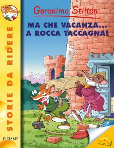 Una nuova avventura per Geronimo: MA CHE VACANZA… A ROCCA TACCAGNA!