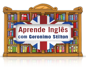 Aprende Inglês com o Geronimo Stilton