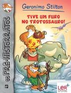 Tive um Furo no Trotossauro!