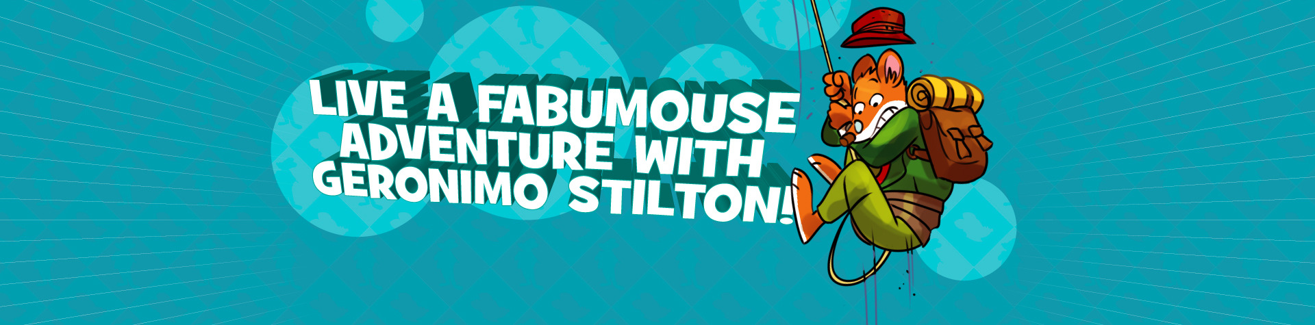 Live an adventure with Geronimo Stilton!