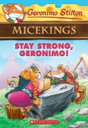 Micekings #4: Stay Strong, Geronimo!