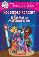 Thea Stilton Mouseford Academy #1: Drama at Mouseford