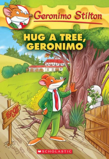Geronimo Stilton #69: Hug a Tree, Geronimo