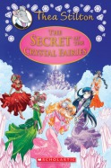 Thea Stilton: Special Edition #7: The Secret of the Crystal Fairies
