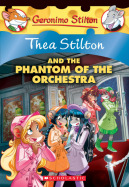 Thea Stilton #29: The Phantom of the Orchestra