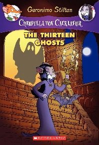 Creepella Von Cacklefur #1: The Thirteen Ghosts