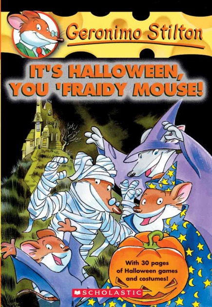 Geronimo Stilton #11: It's Halloween, You 'Fraidy Mouse!