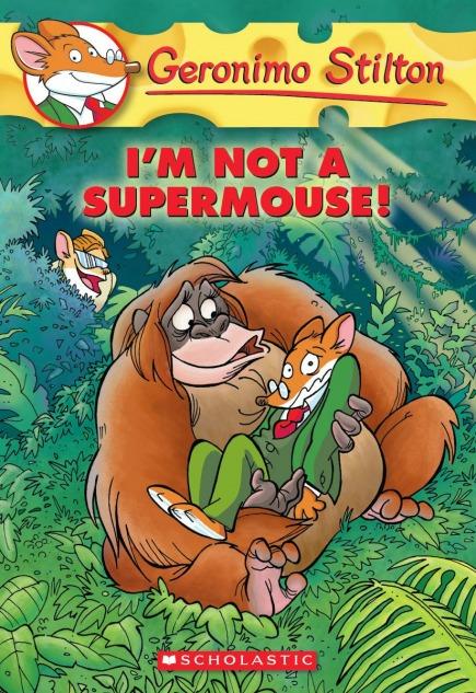 Geronimo Stilton #43: I'm Not a Supermouse!