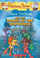Thea Stilton #3: Thea Stilton and the Ghost of the Shipwreck