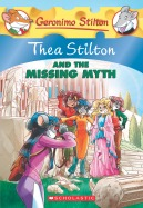 Thea Stilton #20: Thea Stilton and the Missing Myth