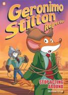 Geronimo Stilton Reporter Vol.3: Stop Acting Around