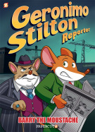 Geronimo Stilton Reporter Volume 5: Barry the Moustache