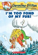 Geronimo Stilton #4: I'm Too Fond of My Fur!