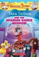 Thea Stilton #16: Thea Stilton and the Spanish Dance Misson
