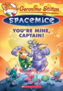 Spacemice #2: You're Mine, Captain!