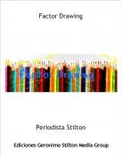 Periodista Stilton - Factor Drawing