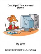 MB 2009 - Cosa si può fare in questi giorni?