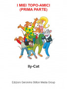 Ily-Cat - I MIEI TOPO-AMICI(PRIMA PARTE)