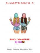 RIGOLOSAMENTE  Ily-Cat😻 - GLI AVART DI GIULY G. G.