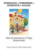 Testi ed illustrazioni di Tippy Stracchinetti - SONDAGGIO + DOMANDINA + INTERVISTE + AUGURI