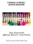 Tippy Stracchinetti@Bandy, Bianca P., Giuly.Paulina - CONSIGLI DI MODA -QUINTA EDIZIONE