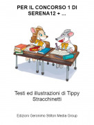 Testi ed illustrazioni di Tippy Stracchinetti - PER IL CONCORSO 1 DI SERENA12 + ...