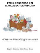 #ConcorsoBiancaTippyStracchinetti - PER IL CONCORSO 1 DI BIANCABEA - GIORNALINO