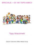 Tippy Stracchinetti - SPECIALE: + DI 100 TOPO-AMICI!