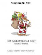 Testi ed illustrazioni di Tippy Stracchinettti - BUON NATALE!!!!!