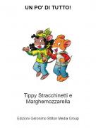 Tippy Stracchinetti e Marghemozzarella - UN PO' DI TUTTO!
