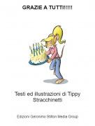 Testi ed illustrazioni di Tippy Stracchinetti - GRAZIE A TUTTI!!!!!