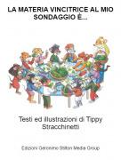 Testi ed illustrazioni di Tippy Stracchinetti - LA MATERIA VINCITRICE AL MIO SONDAGGIO È...