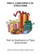 Testi ed illustrazioni di Tippy Stracchinetti - PER IL CONCORSO 2 DI STECCHINA